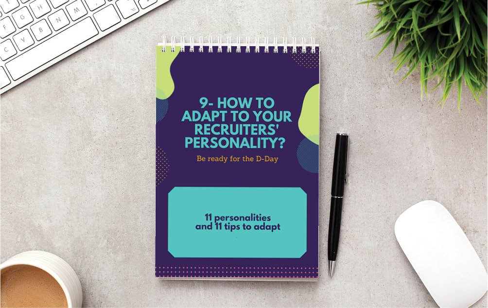 Be ready faced to any recruiter's personnality